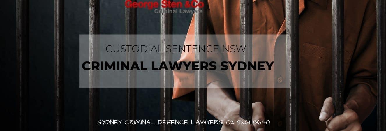 Custodial Sentence – Criminal Lawyers Sydney