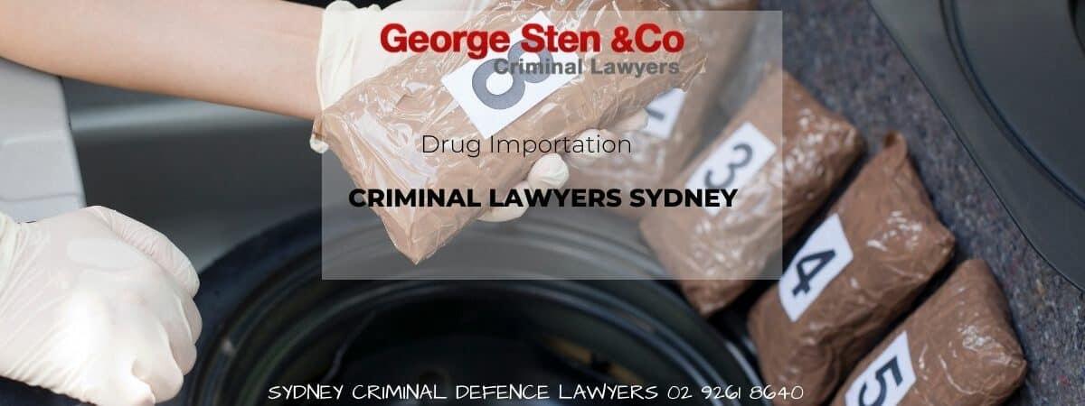 Drug Importation - Criminal Lawyers Sydney George Sten & Co