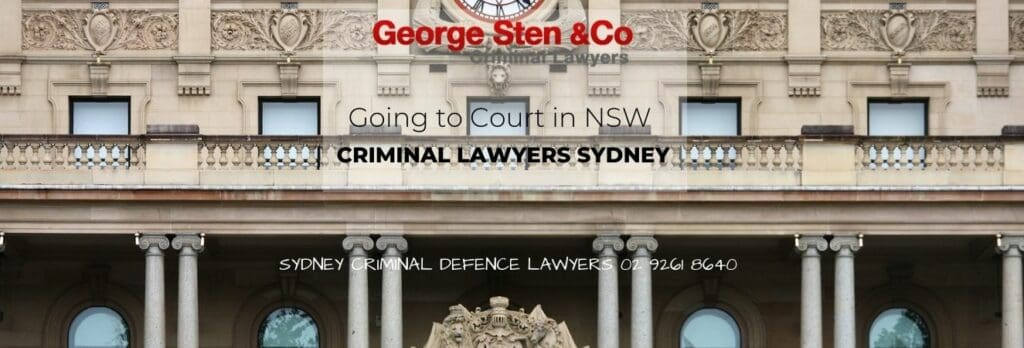 Going to court in NSW - Criminal Lawyers Sydney George Sten & CO