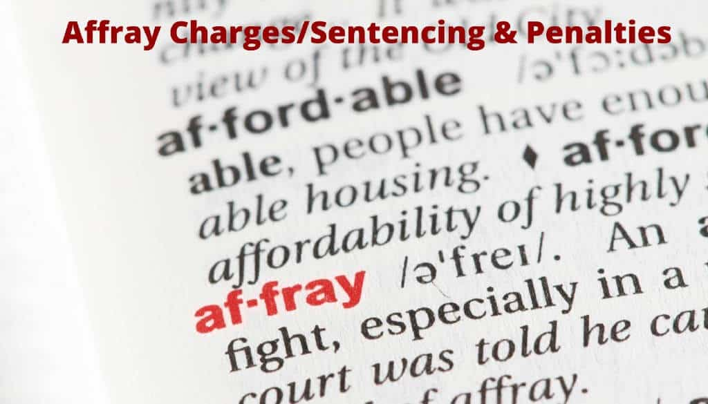 Affray Charges, Penalties, Sentencing & Fines.