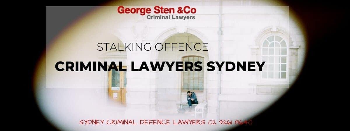 Stalking Offence - Criminal lawyers Sydney George Sten & Co