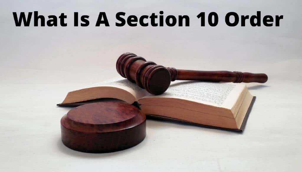WHAT IS A SECTION 10 ORDER