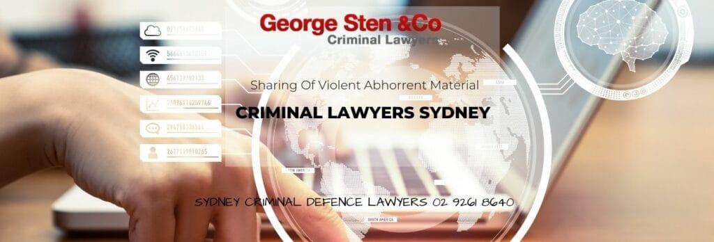 Sharing Of Violent Abhorrent Material - Criminal Lawyers Sydney George Sten & Co