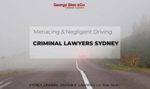 Menacing and Negligent Driving Charges - Criminal Lawyers Sydney - George Sten and Co