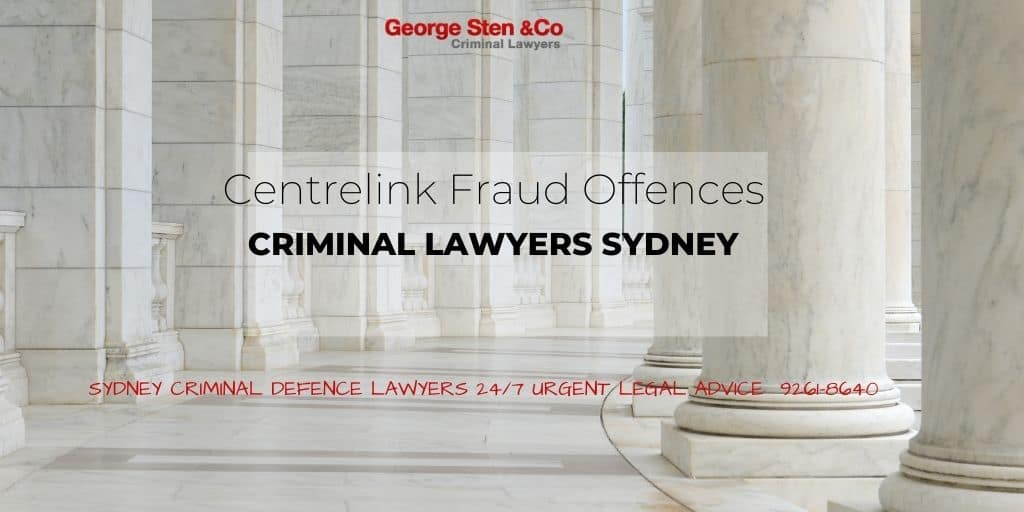 Centrelink Fraud Offences - George Sten & Co