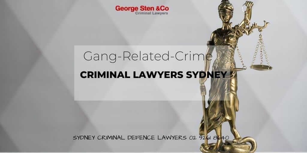 Gang-related-crime-Criminal Lawyers Sydney George Sten & Co